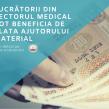 Lucrătorii din sectorul medical pot beneficia de plata ajutorului material